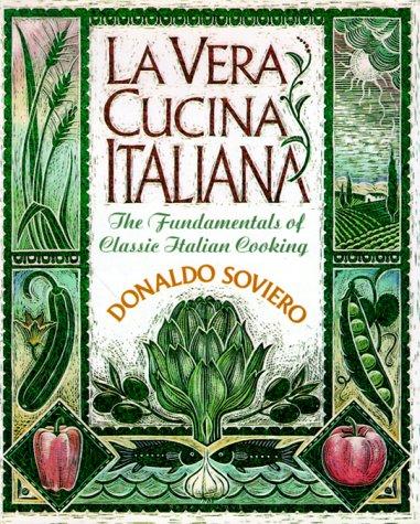 9780026125703: LA Vera Cucina Italiana: The Fundamentals of Classic Italian Cooking