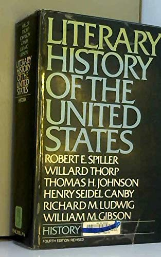Literary History of the United States, 4th Revised Edition (0026131609) by Spiller, Robert Ernest; Thorp, Willard; Johnson, Thomas H.; Canby, Henry