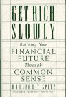 9780026132114: Get Rich Slowly: Building Your Financial Future Through Common Sense