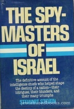 9780026144100: The Spy-masters of Israel - The Definitive Account of the Intelligence Chiefs Who Helped Shape the Destiny of a Nation