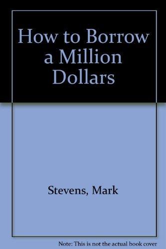 9780026144803: How to Borrow a Million Dollars