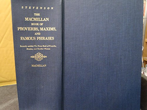 The MacMillan Book of Proverbs, Maxims, and: Stevenson, Burton