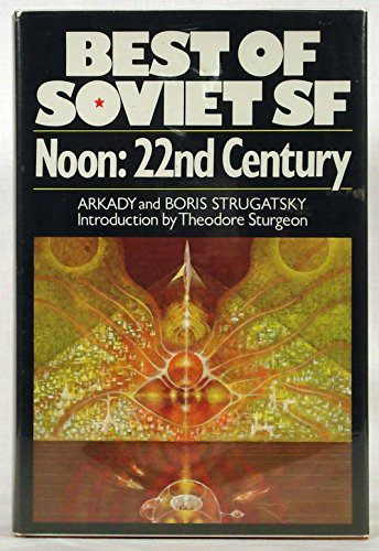 9780026151504: Noon: 22nd Century (Macmillan's Best of Soviet science fiction) (English and Russian Edition)