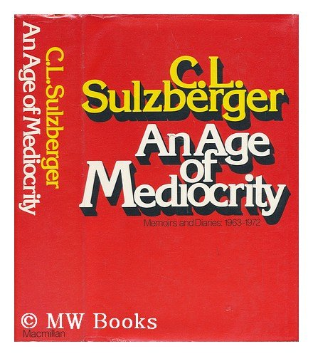 9780026153904: Age of Mediocrity: Memoirs and Diaries, 1964-72