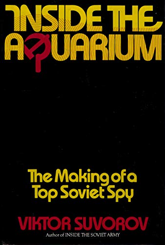 9780026154901: Inside the Aquarium: The Making of a Top Soviet Spy