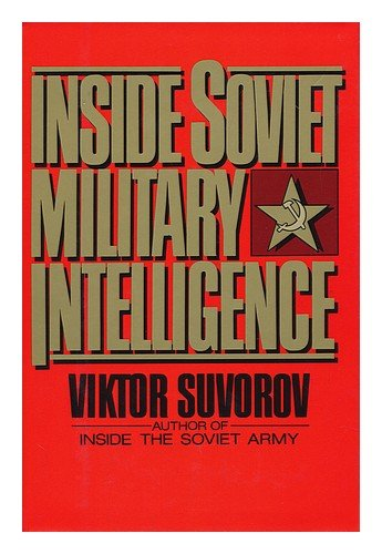 Inside Soviet Military Intelligence (0026155109) by Viktor Suvorov