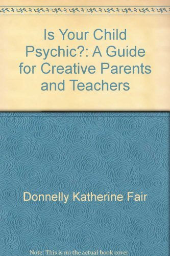 Is your child psychic?: A guide for creative parents and teachers (0026162806) by Tanous, Alex