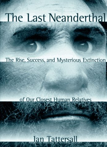 9780026163514: The Last Neanderthal: The Rise, Success, and Mysterious Extinction of Our Closest Human Relatives