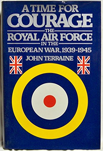 9780026169707: A Time for Courage: The Royal Air Force in the European War, 1939-1945