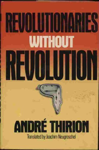 9780026174008: Revolutionaries without revolution
