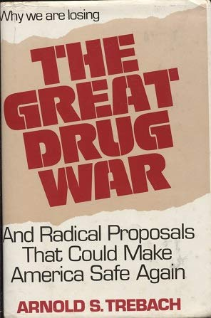 9780026198301: The Great Drug War: And Radical Proposals That Could Make America Safe Again