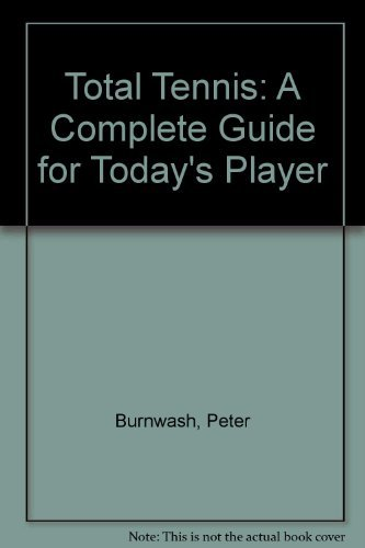 9780026204019: Total Tennis: A Complete Guide for Today's Player