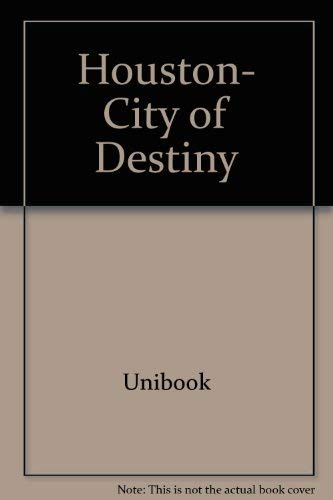 Houston: City of Destiny
