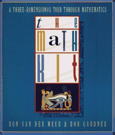 9780026215350: The Math Kit: A Three-Dimensional Tour Through Mathematics
