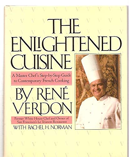 9780026217507: The Enlightened Cuisine: A Master Chef's Step-By-Step Guide to Contemporary French Cooking