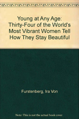 9780026221009: Young at Any Age: Thirty-Four of the World's Most Vibrant Women Tell How They Stay Beautiful