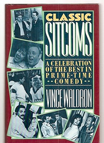 9780026227704: Classic Sitcoms: A Celebration of the Best Prime-Time Comedy