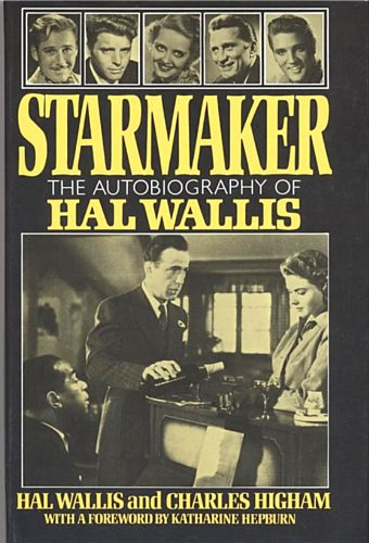 Starmaker: The Autobiography of Hal Wallis