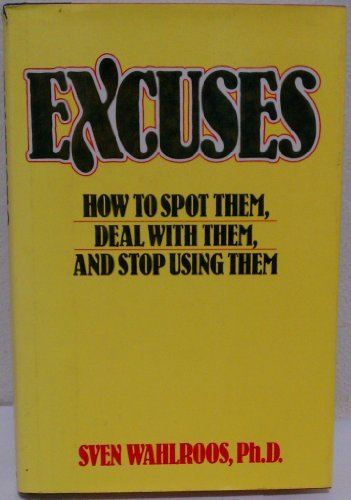 9780026233002: Excuses: How to spot them, deal with them, and stop using them
