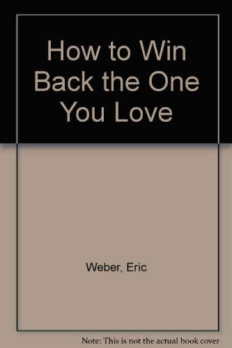 9780026247009: How to Win Back the One You Love