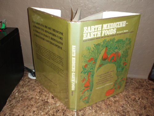 9780026256100: Earth medicine--earth food: Plant remedies, drugs, and natural foods of the North American Indians