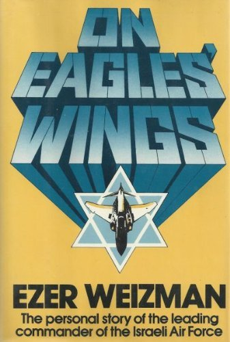 9780026257909: On Eagles' Wings: The Personal Story of the Leading Commander of the Israeli Air Force