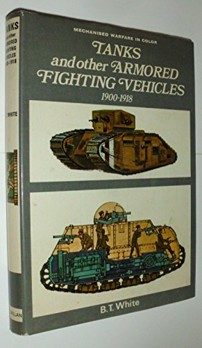 9780026265409: Tanks and Other Armored Fighting Vehicles, 1900 to 1918
