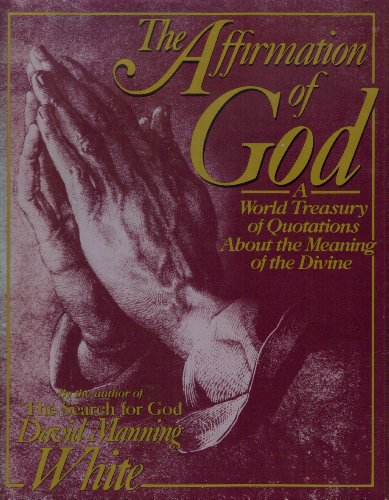 9780026265904: Affirmation of God/a World Treasury of Quotations About the Meaning of the Divine