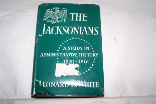 9780026267403: Jacksonians: A Study in Administrative History