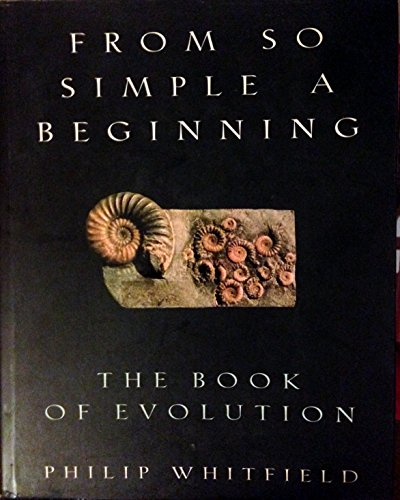 9780026271158: From So Simple a Beginning: The Book of Evolution