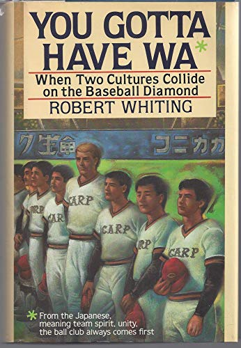 9780026276610: You Gotta Have Wa: When Two Cultures Collide on the Baseball Diamond