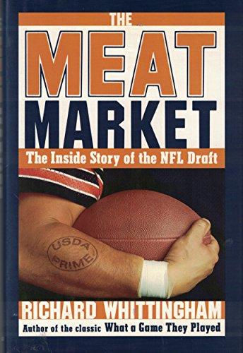 9780026276627: The Meat Market: The Inside Story of the NFL Draft