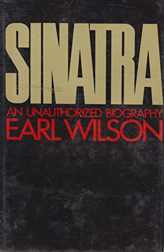 9780026300902: Sinatra : an Unauthorized Biography / by Earl Wilson