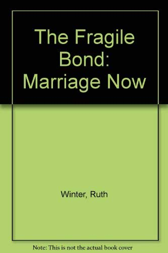 9780026305105: The Fragile Bond: Marriage Now