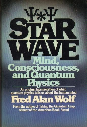 9780026308601: Star Wave: Mind- Consciousness- and Quantum Physics