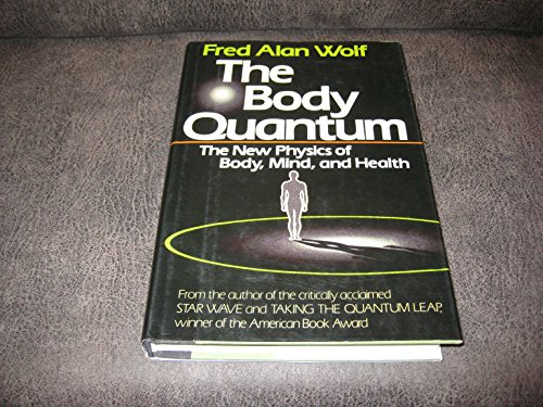 9780026308908: The Body Quantum: The New Physics of Body, Mind and Health