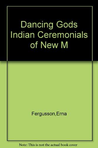 9780026310505: Dancing Gods Indian Ceremonials of New M