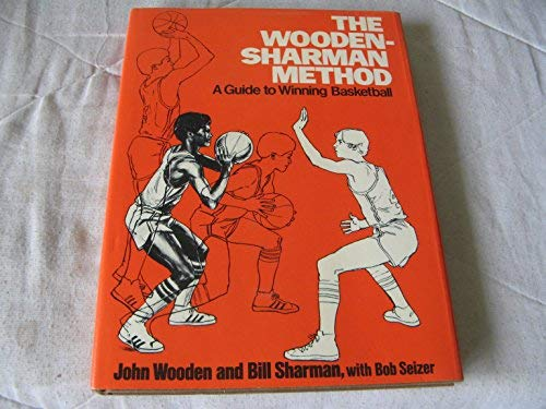 9780026313001: The Wooden-Sharman Method: A Guide To Winning Basketball