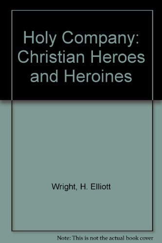 9780026315906: Holy Company: Christian Heroes and Heroines