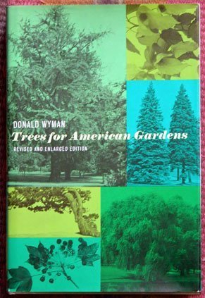 9780026322003: Trees for American Gardens Revised and enlarged 1965 edition