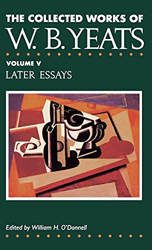 9780026327022: 5: The Collected Works of W.B. Yeats Vol. V: Later Essays: Later Essays v. 5