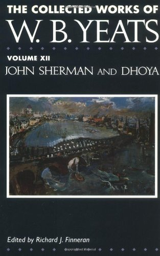 9780026327039: 12: The Collected Works of W.B. Yeats Vol. XII: John Sherman and Dhoya: