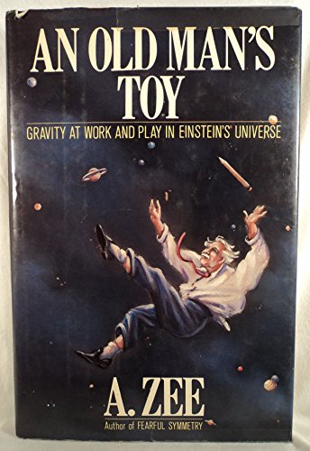 9780026334402: An Old Man's Toy: Gravity at Work and Play in Einstein's Universe