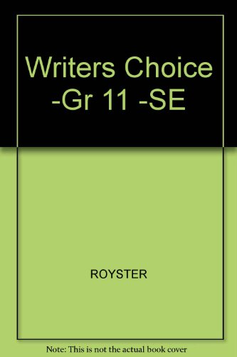 Writers Choice Composition And Grammar 11 (0026352419) by ROYSTER