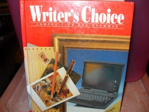 Writers Choice: Composition And Grammar 12 (9780026352611) by William Strong; Mark Lester; Inc. Ligature