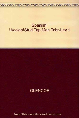 Student Tape Manual TAE: !Accion! Level 1 (0026353520) by GLENCOE