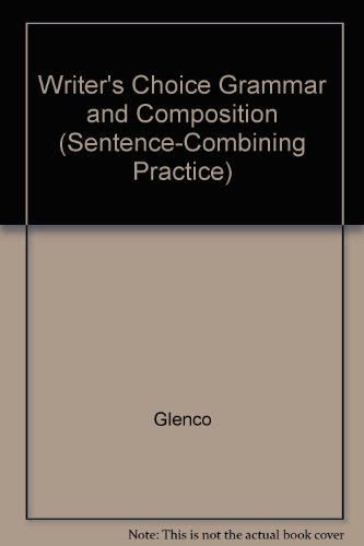 9780026355094: Writer's Choice Grammar and Composition (Sentence-Combining Practice)