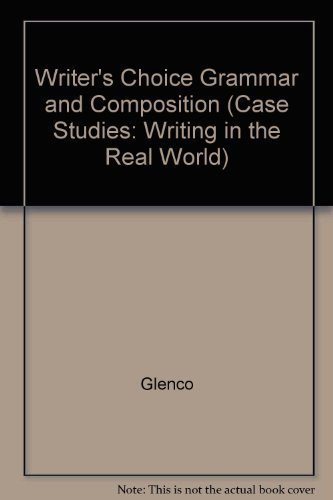 9780026355148: Writer's Choice Grammar and Composition (Case Studies: Writing in the Real World)