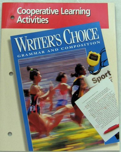 WRITER'S CHOICE GRAMMAR AND COMPOSITION 11, COOPERATIVE LEARNING ACTIVITIES
