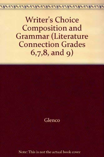 9780026358576: Writer's Choice Composition and Grammar (Literature Connection Grades 6,7,8, and 9)